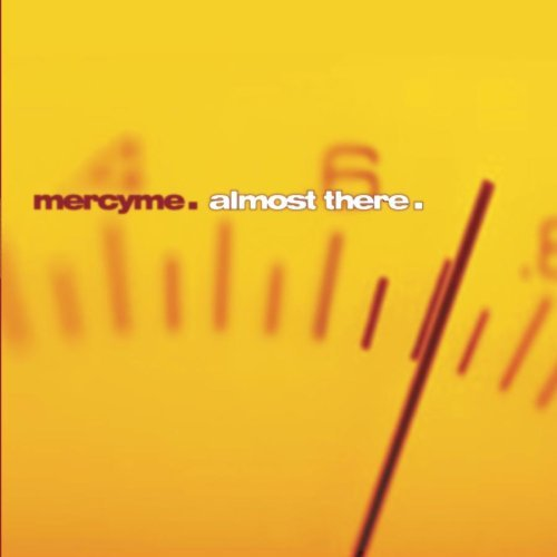 Almost There by Mercy Me