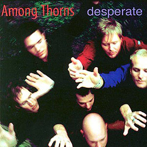 Desperate by Among Thorns