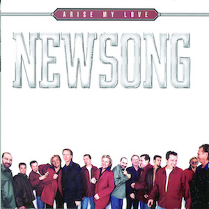 Arise My Love Best of Newsong by Newsong
