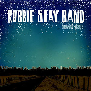Better Days by Robbie Seay Band
