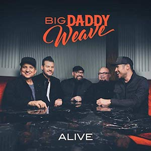 Alive by Big Daddy Weave