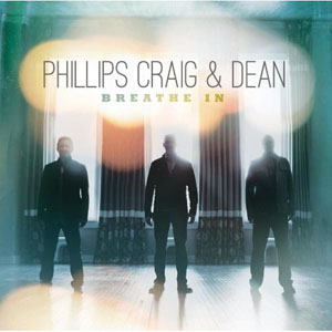 Breathe In by Phillips, Craig & Dean