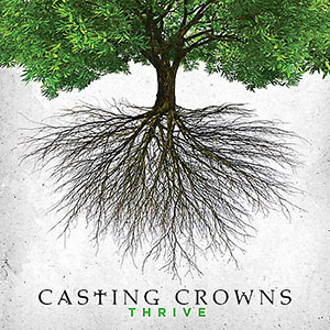 Thrive by Casting Crowns