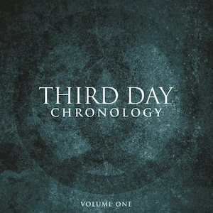 Chronology - Volume One by Third Day