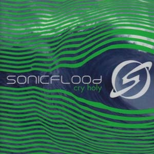 Cry Holy by Sonic Flood