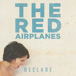 Declare by The Red Airplanes
