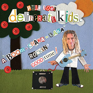 Deliberate Kids by Phil Joel