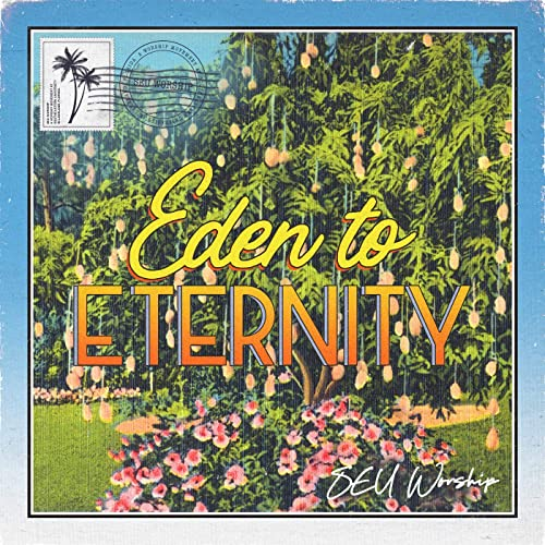 Eden To Eternity - EP by SEU Worship