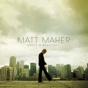 Empty & Beautiful by Matt Maher