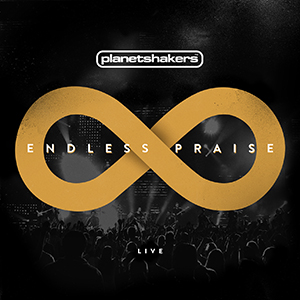 Endless Praise by Planet Shakers