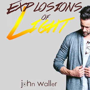 Explosions of Light by John Waller