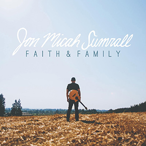 Faith & Family by Jon Micah Sumrall