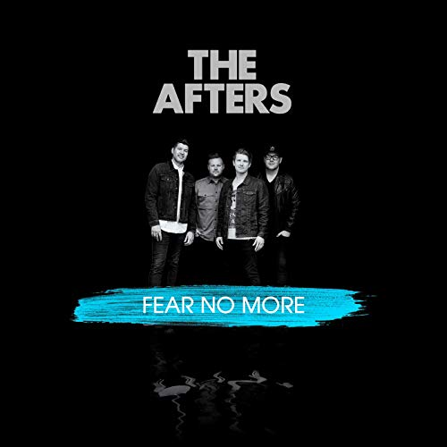 Fear No More by The Afters