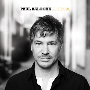 Glorious by Paul Baloche
