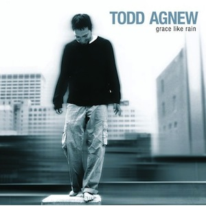 Grace Like Rain by Todd Agnew