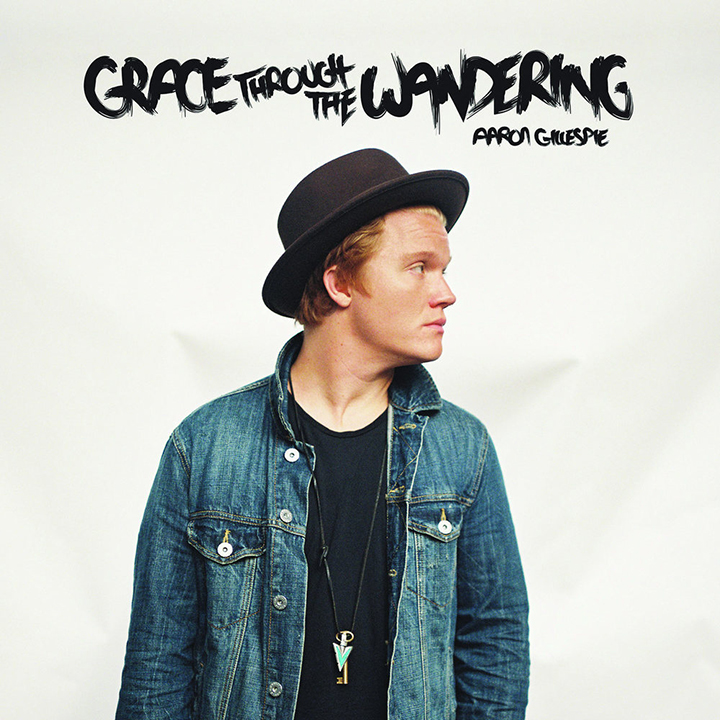 Grace Through The Wandering by Aaron Gillespie