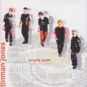 Gravity Youth by Tinman Jones