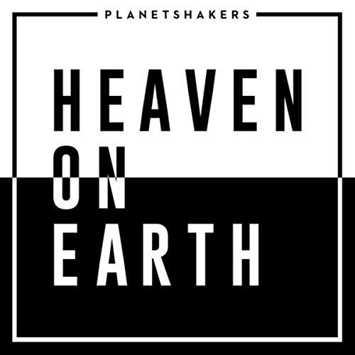 Heaven On Earth by Planet Shakers