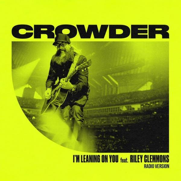 I'm Leaning On You by Crowder