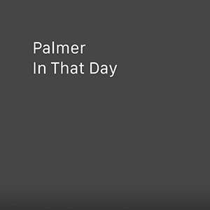 In That Day by Palmer