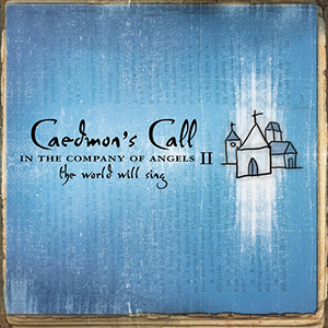 In The Company Of Angels II by Caedmon's Call