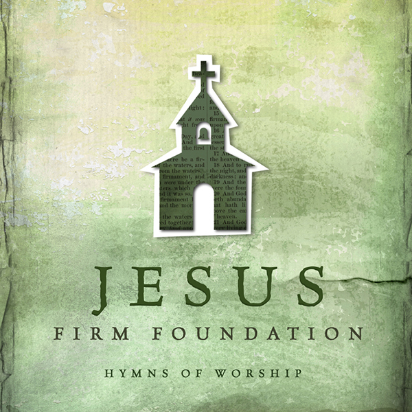 Jesus Firm Foundation by Matthew West
