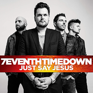 Just Say Jesus (New Edition) by 7eventh Time Down