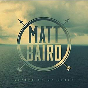Keeper Of My Heart by Matt Baird