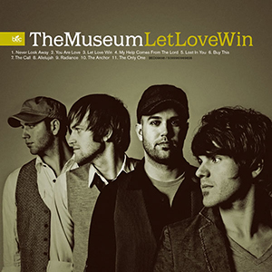 Let Love Win by The Museum