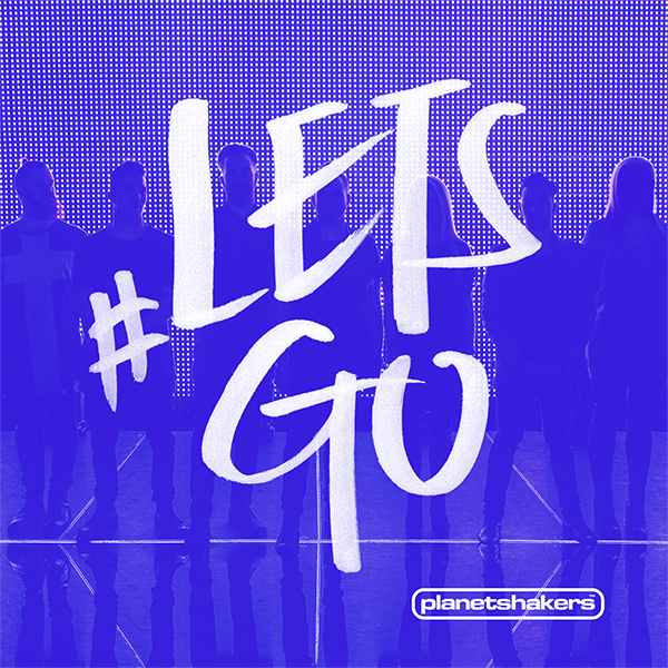 Let's Go by Planet Shakers