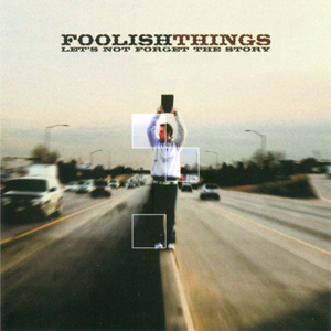 Let's Not Forget The Story by Foolish Things