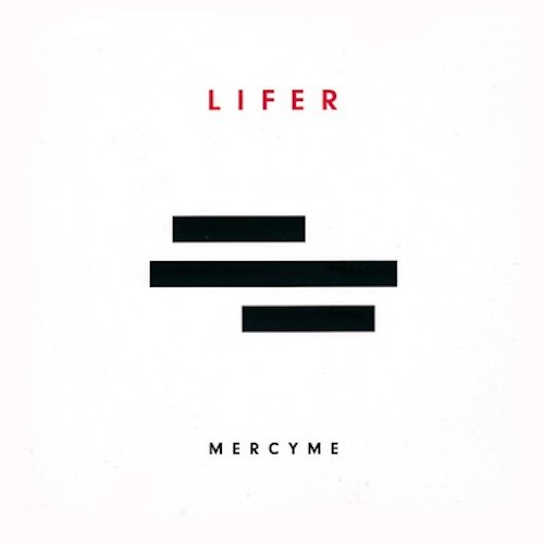Lifer by Mercy Me
