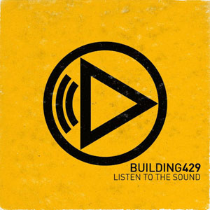 Listen To The Sound by Building 429