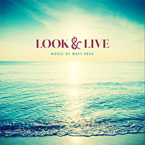 Look & Live by Matt Papa