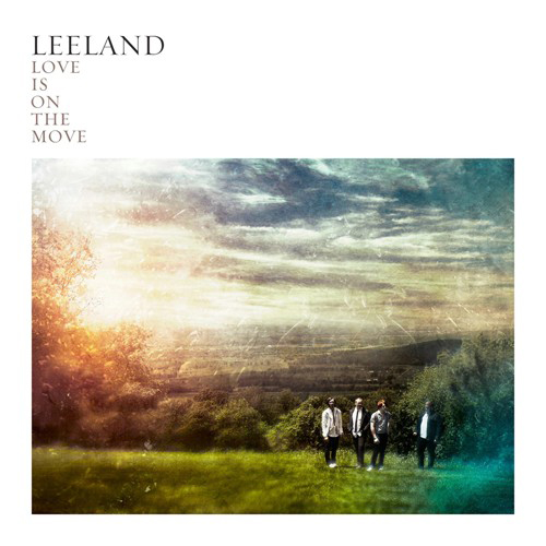Love Is On The Move by Leeland
