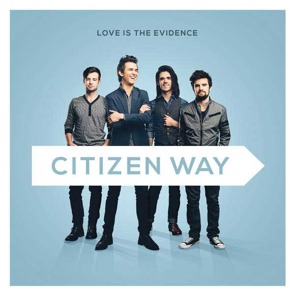 Love Is The Evidence by Citizen Way