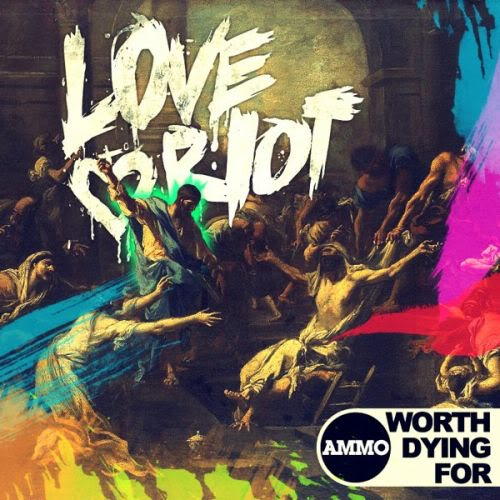 Love Riot by Worth Dying For