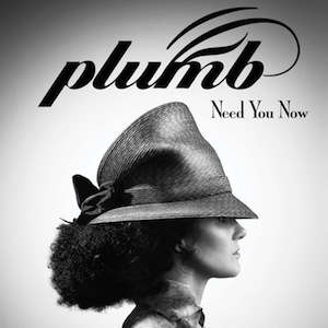 Need You Now by Plumb