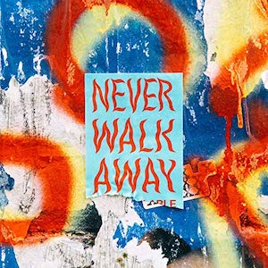 Never Walk Away by Elevation Rhythm