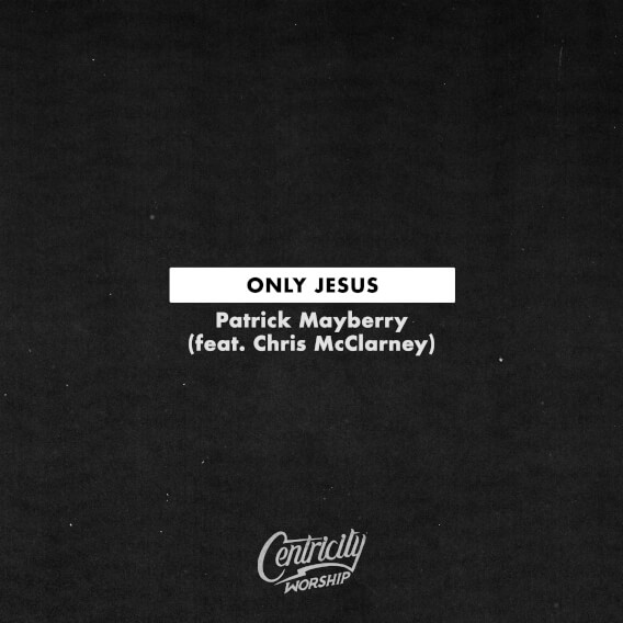Only Jesus by Casting Crowns