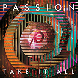 Passion - Take It All by Matt Redman
