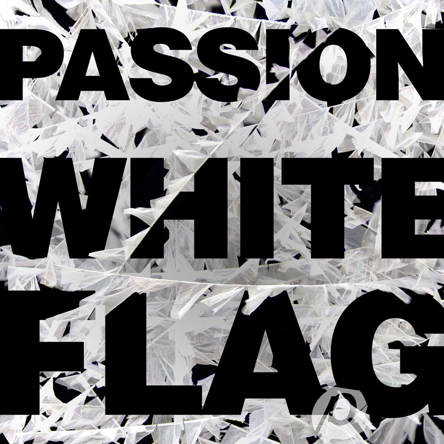 Passion - White Flag by Chris Tomlin