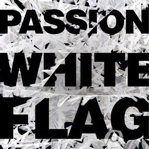 Passion - White Flag by Kristian Stanfill