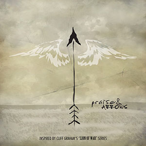 Praise & Arrows by Jeannie Ortega