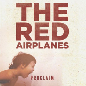 Proclaim by The Red Airplanes