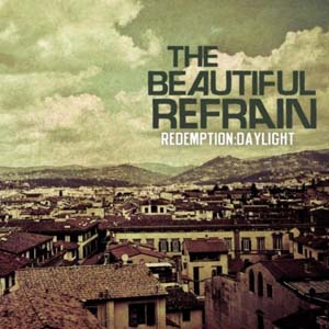 Redemption Daylight by The Beautiful Refrain