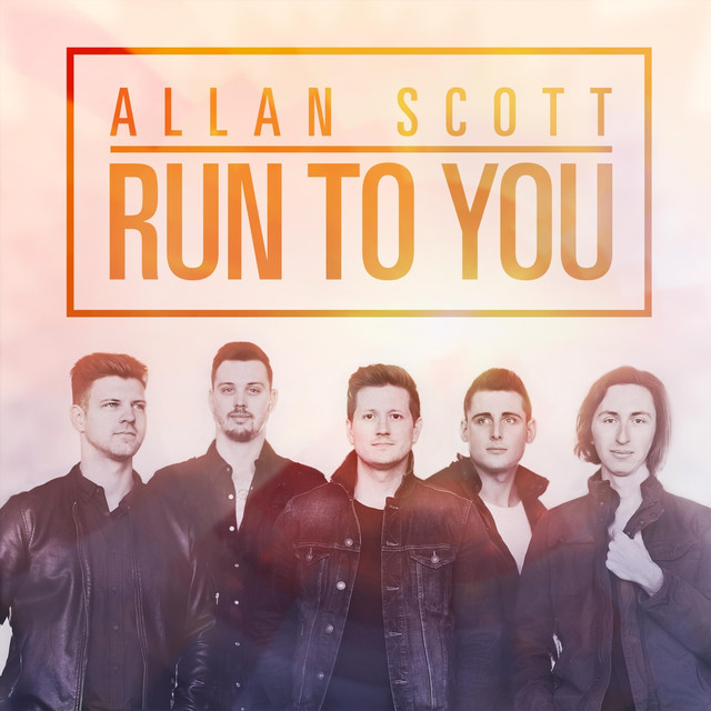 Run To You by Allan Scott