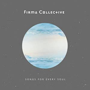 Songs For Every Soul by Firma Collective