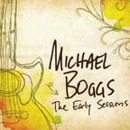 The Early Sessions by Michael Boggs