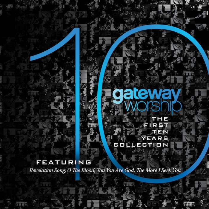 The First 10 Years Collection by Gateway Worship